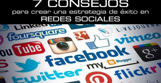 7 consejos para crear una estrategia de éxito en redes sociales
