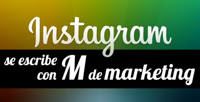 Instagram se escribe con M de marketing